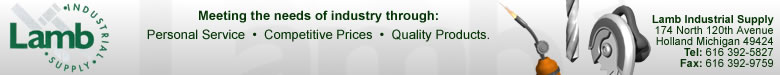 Lamb Industrial Supply of Holland Michigan - Personal Service, Competitive Prices and Quality Products